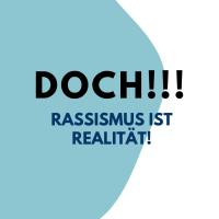 DOCH! RASSISMUS IST REALITÄT!